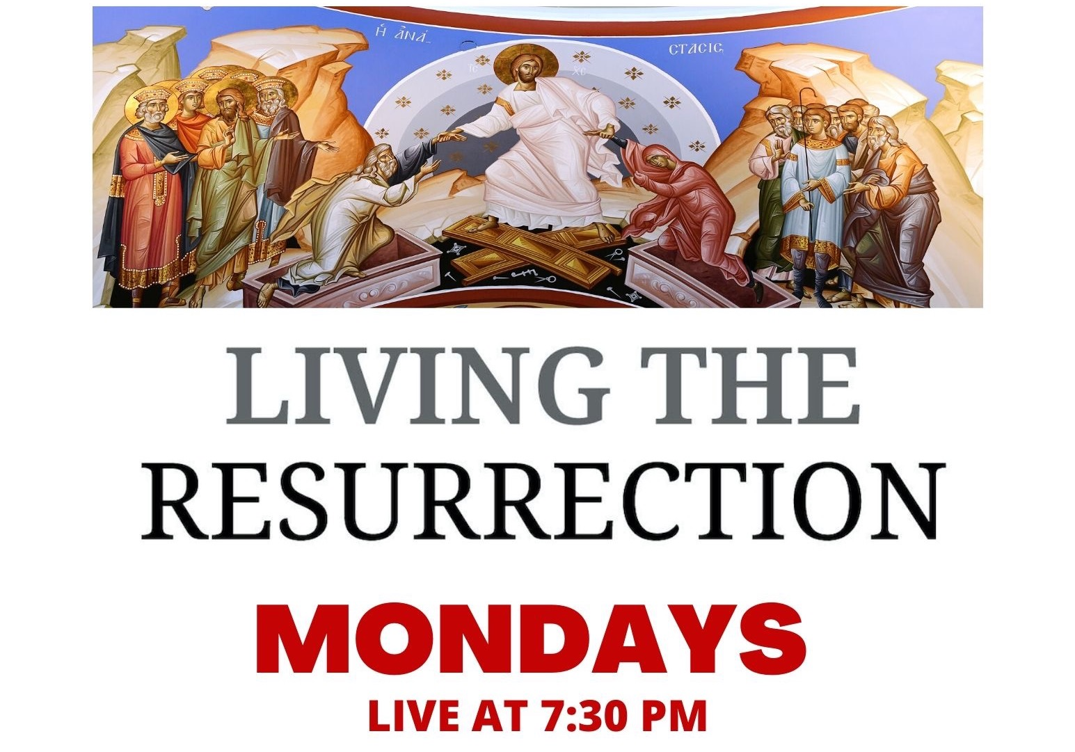 Living the Resurrection : Learn more about your faith! We are currently studying the Divine Liturgy.
